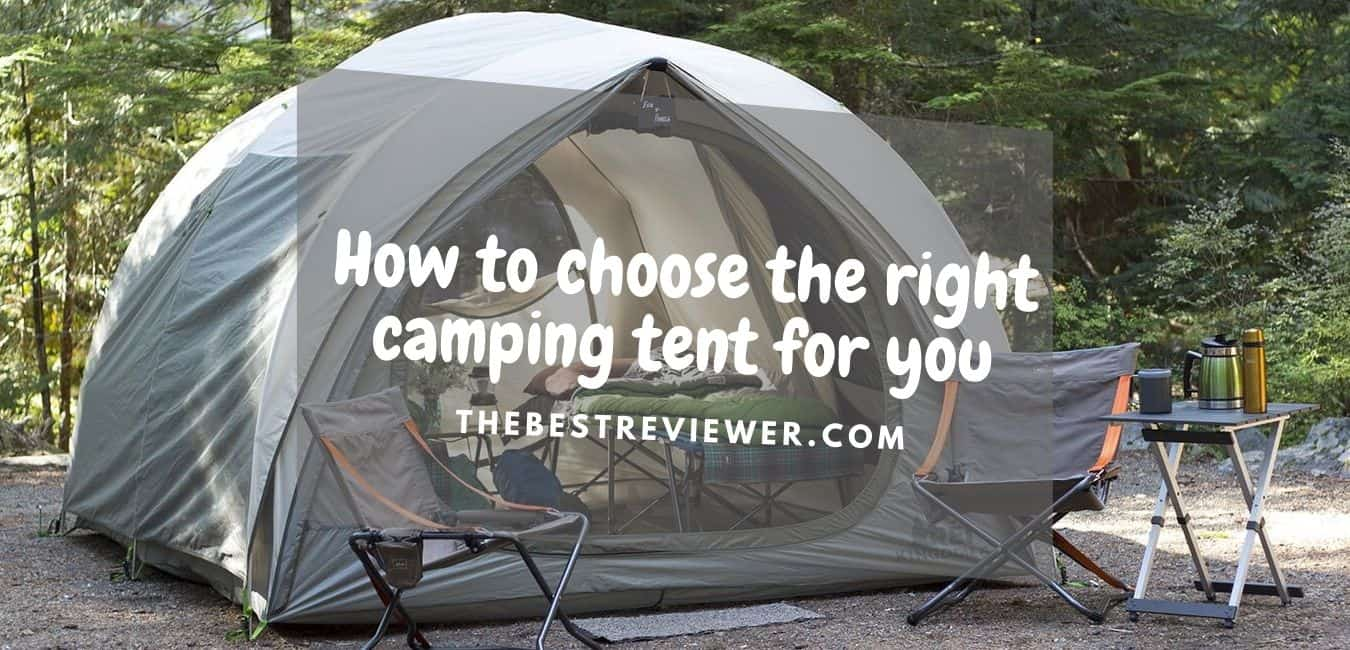 How to choose the right camping tent for you