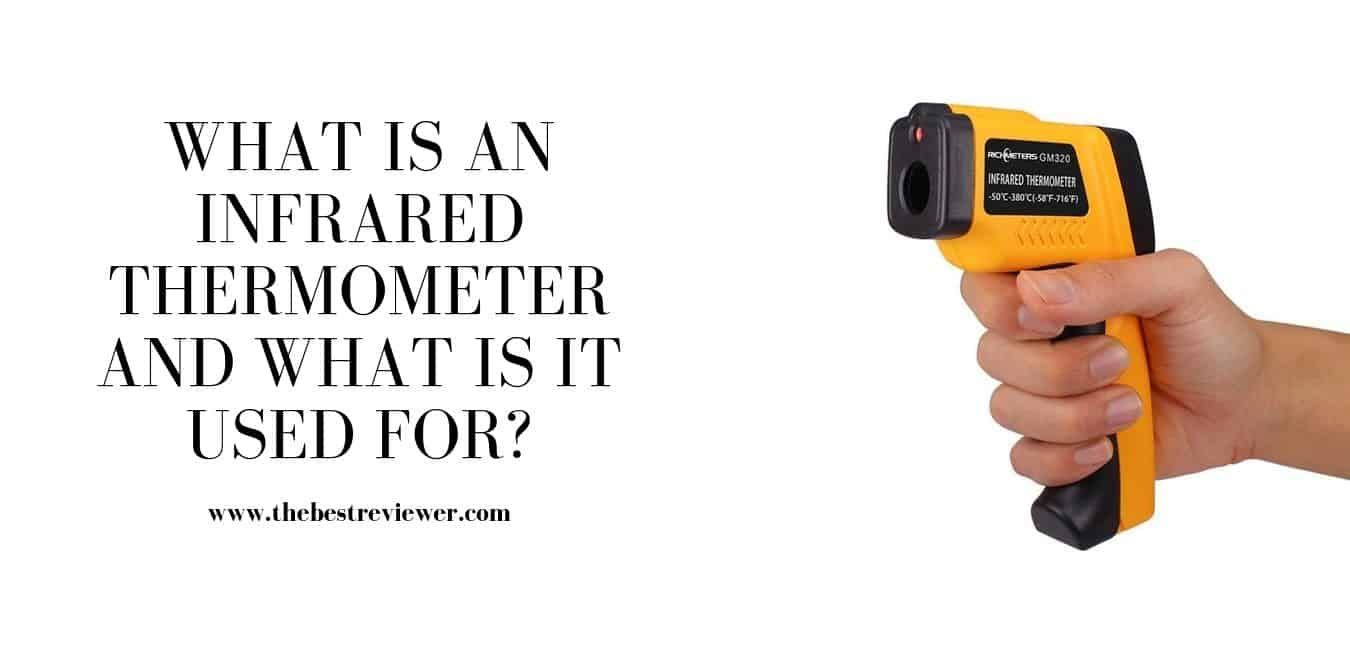 What Is An Infrared Thermometer And What Is It Used For_